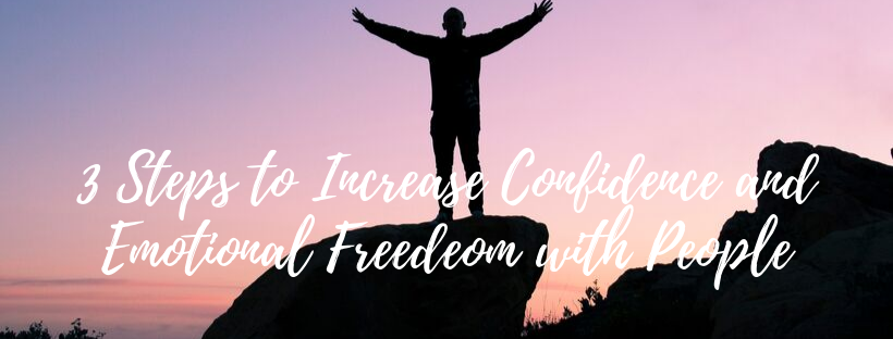 Steps to Increase Confidence and Emotional Freedom with People - SOCIAL BUDDHA