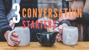 3 conversation starters - Social Skills and Confidence