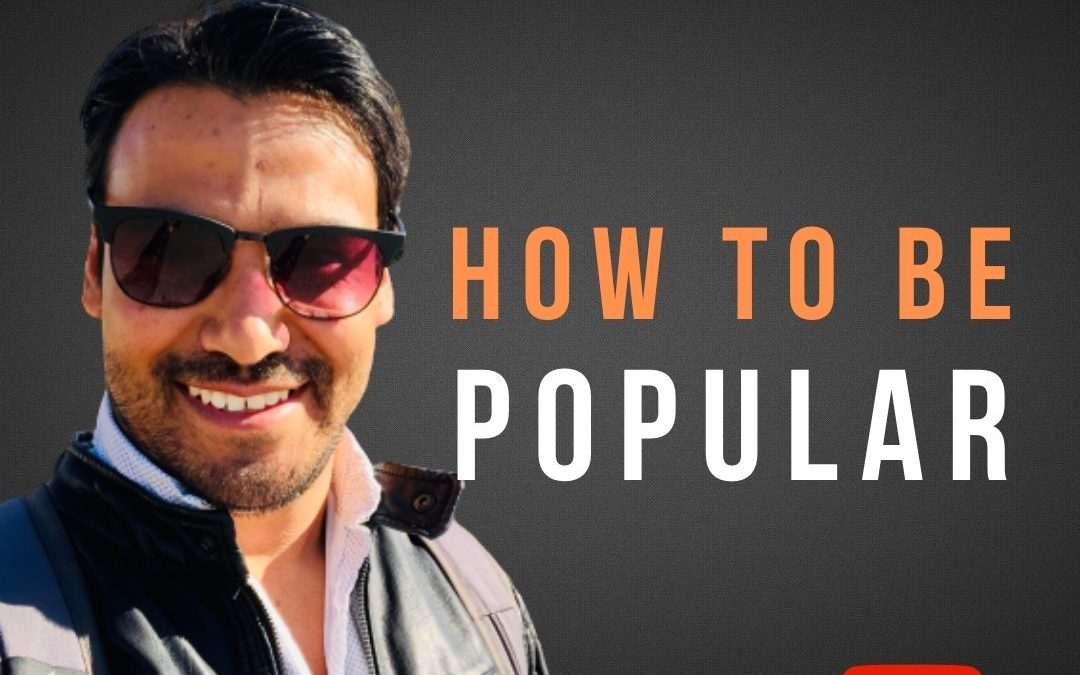 How to be Popular and Cool Without Trying – 5 Tips To Improve Your Likeability